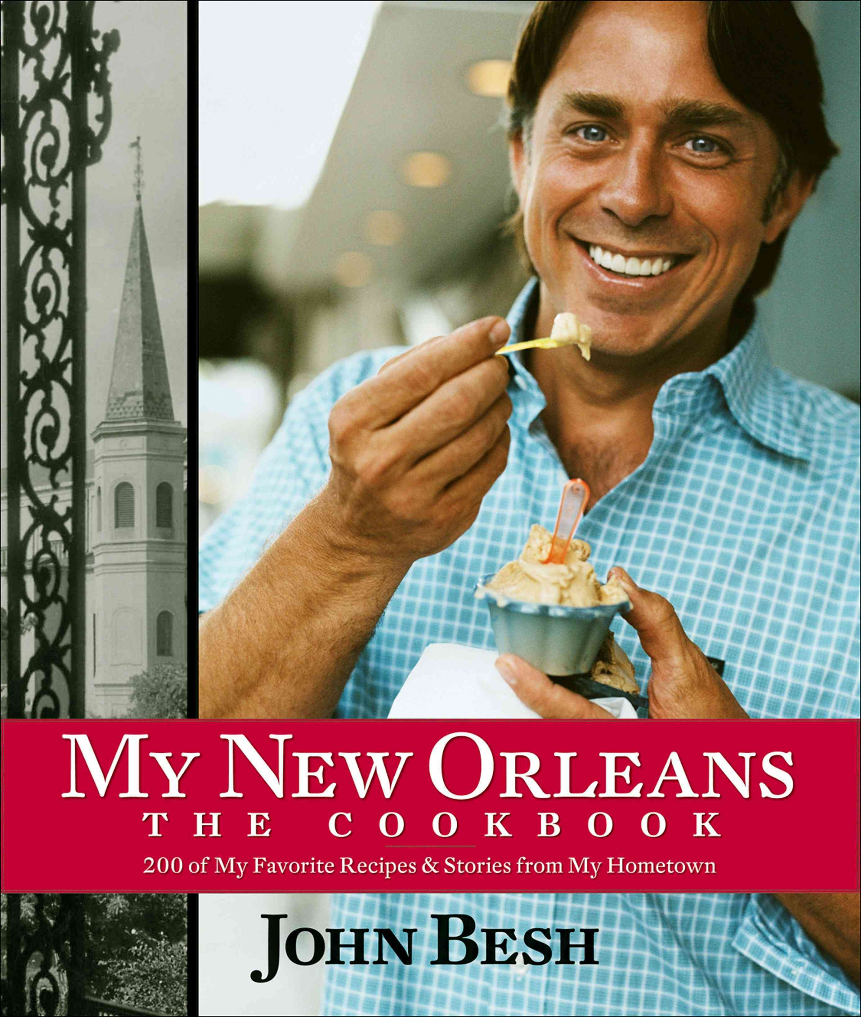 My New Orleans: The Cookbook By Besh, John