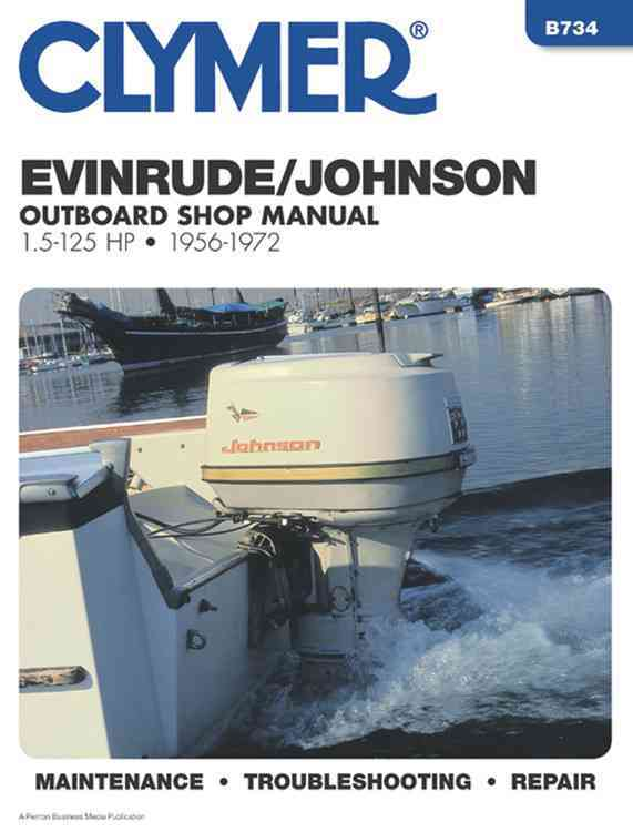 Evinrude Johnson Outboard Shop Manual 1.5 to 125 Hp 1956-1972 By Joy, Ray