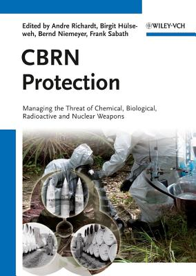 Cbrn Protection By Richardt, Andre (EDT)/ Weimaster, John F. (FRW)/ Niemeyer, Bernd (EDT)/ Sabath, Frank (EDT)